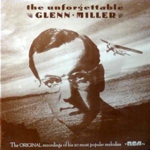 Glenn Miller Orchestra - The Unforgettable Glenn Miller