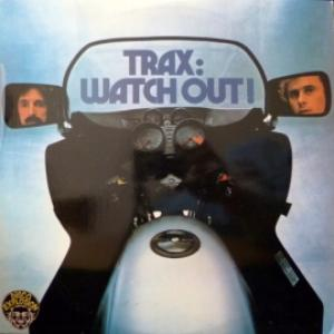 Trax‎ - Watch Out !