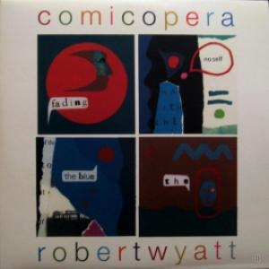 Robert Wyatt - Comicopera (feat. Brian Eno, Phil Manzanera, Paul Weller...)