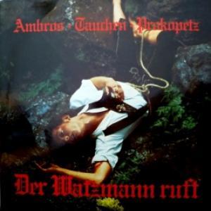 Ambros / Tauchen / Prokopetz - Der Watzmann Ruft