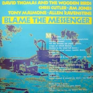 David Thomas And The Wooden Birds (Feat. Chris Cutler) - Blame The Messenger