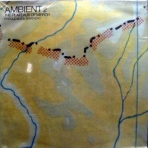 Harold Budd & Brian Eno - Ambient 2: The Plateaux Of Mirror