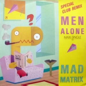 Mad Matrix - Men Alone (Special 12