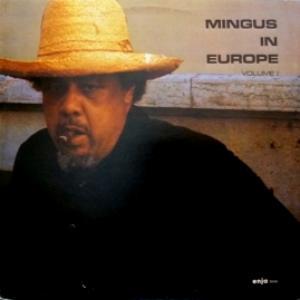 Charles Mingus - Mingus In Europe Volume I