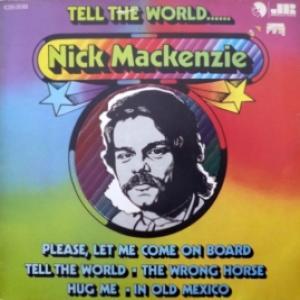 Nick Mackenzie - Tell The World...