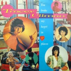 Tracey Ullman - You Broke My Heart In 17 Places