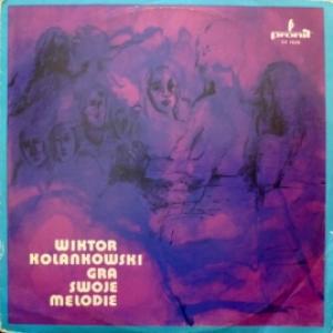 Wiktor Kolankowski - Gra Swoje Melodie