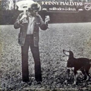 Johnny Hallyday - Solitudes À Deux