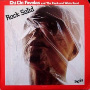 Chi-Chi Favelas And The Black And White Band - Rock Solid