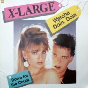 X-Large - Watcha Doin, Doin