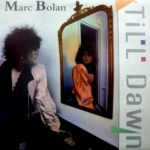 Marc Bolan And T. Rex - Till Dawn