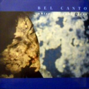 Bel Canto - White-Out Conditions