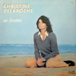 Christine Delaroche - Au Féminin