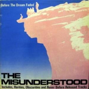 Misunderstood,The - Before The Dream Faded