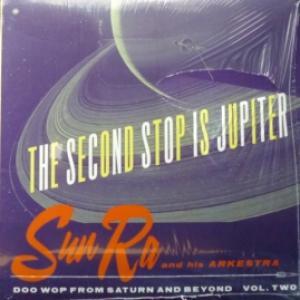 Sun Ra Arkestra, The - The Second Stop Is Jupiter