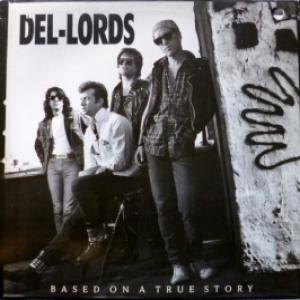 Del-Lords, The - Based On A True Story
