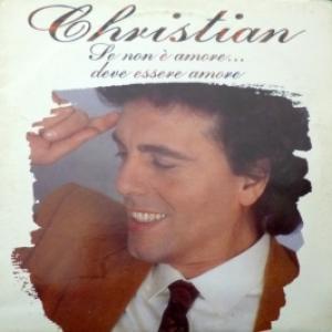 Christian - Se Non è Amore...Deve Essere Amore