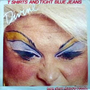 Divine - T Shirts And Tight Blue Jeans (Non Stop Dance Remix)