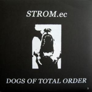 STROM.ec - Dogs Of Total Order