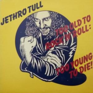 Jethro Tull - Too Old To Rock N' Roll: Too Young To Die