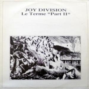 Joy Division - Le Terme Part II