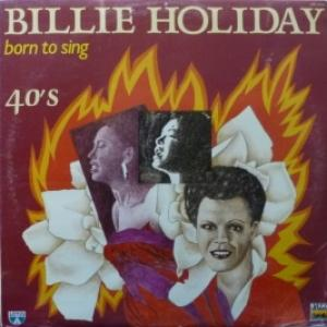 Billie Holiday - Born To Sing (40's)