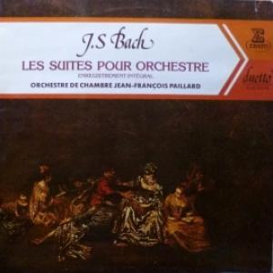 Johann Sebastian Bach - Les Suites Pour Orchestre (feat.Jean-Francois Paillard & Orchestre De Chambre)