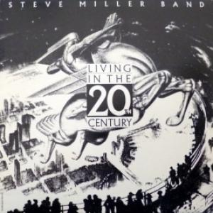 Steve Miller Band, The - Living In The 20th Century