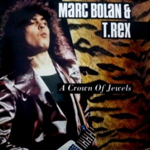 Marc Bolan And T. Rex - A Crown Of Jewels
