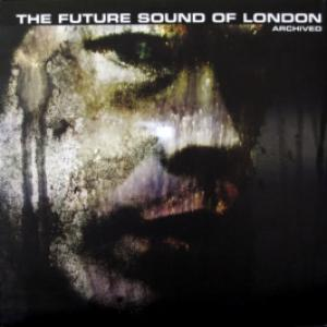 Future Sound Of London, The (FSOL) - Archived