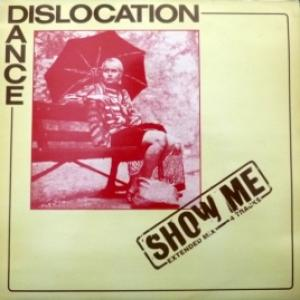 Dislocation Dance - Show Me