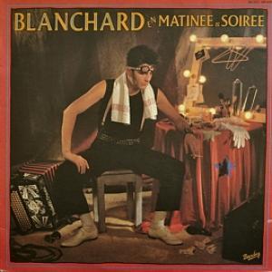Gerard Blanchard - Matinée Et Soirée