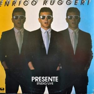 Enrico Ruggeri - Presente - Studio / Live