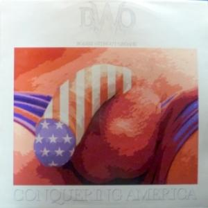 B.W.O. (Bodies Without Organs) - Conquering America
