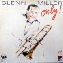 Glenn Miller Orchestra - Only! (3LP Box)