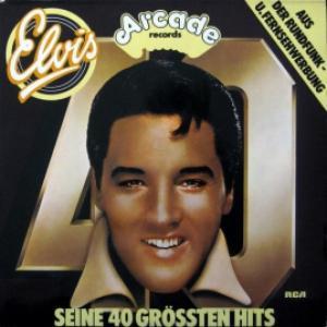 Elvis Presley - Seine 40 Grössten Hits