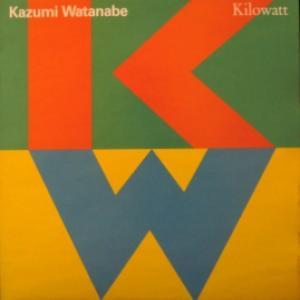 Kazumi Watanabe - Kilowatt