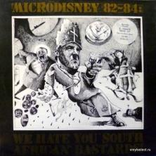 Microdisney - 82-84: We Hate You South African Bastards!