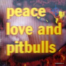 Peace, Love And Pitbulls - Peace, Love And Pitbulls