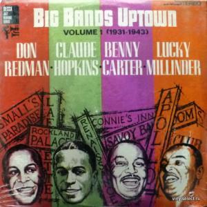 Don Redman, Claude Hopkins, Benny Carter, Lucky Millinder - Big Bands Uptown - Volume 1 (1931 - 1943)