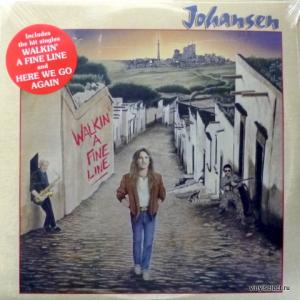 Johansen - Walkin' A Fine Line
