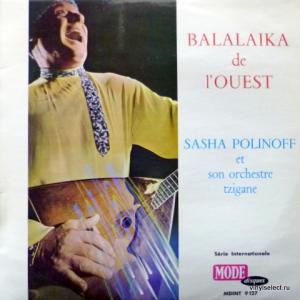 Sasha Polinoff Et Son Orchestre Tzigane - Balalaïka De L'Ouest