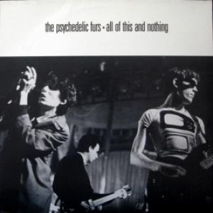Psychedelic Furs,The - All Of This And Nothing