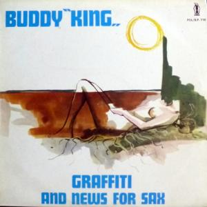 Buddy King - Graffiti And News For Sax