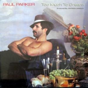 Paul Parker - Too Much To Dream (produced by P.Cowley) (sealed)