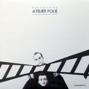 Atelier Folie (Franco Rago & Gigi Farina) - Lost Demos And Unreleased Masters 1983/1986