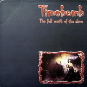 Timebomb - The Full Wrath Of The Slave