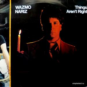 Wazmo Nariz - Things Aren't Right