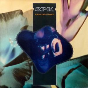 SPK - Gold And Poison (Digitalis Ambigua)