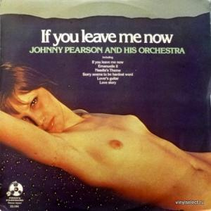 Johnny Pearson And His Orchestra - If You Leave Me Now